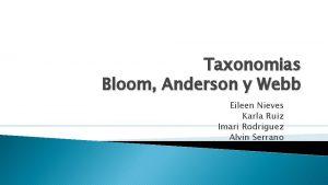 Taxonomias Bloom Anderson y Webb Eileen Nieves Karla