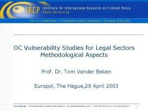 Prof Dr T Vander Beken OC Vulnerability studies
