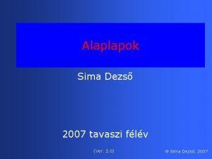 Alaplapok Sima Dezs 2007 tavaszi flv Ver 2