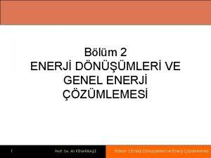 Blm 2 ENERJ DNMLER VE GENEL ENERJ ZMLEMES
