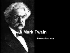 Mark Twain An American Icon Real name Samuel