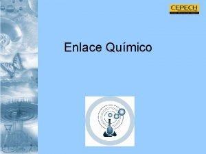 Enlace Qumico Habilidades Conocimiento Comprensin Aplicacin Contenidos Enlace