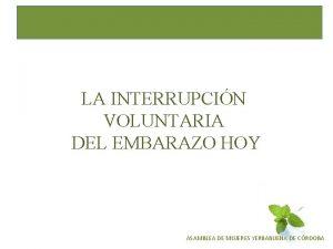 LA INTERRUPCIN VOLUNTARIA DEL EMBARAZO HOY ASAMBLEA DE