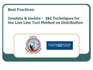 Best Practices Insulate Isolate II Techniques for the