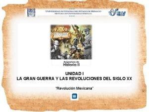 UNIDAD I LA GRAN GUERRA Y LAS REVOLUCIONES