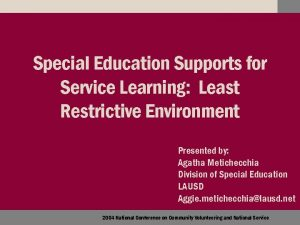 Special Education Supports for Service Learning Least Restrictive