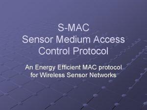 SMAC Sensor Medium Access Control Protocol An Energy