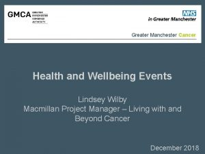 Greater Manchester Cancer Health and Wellbeing Events Lindsey
