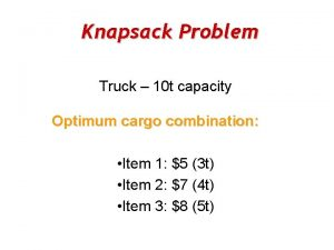 Knapsack Problem Truck 10 t capacity Optimum cargo
