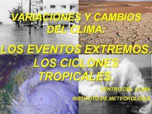 VARIACIONES Y CAMBIOS DEL CLIMA LOS EVENTOS EXTREMOS