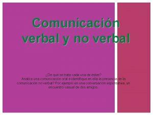 Comunicacin verbal y no verbal De qu se