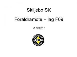 Skiljebo SK Frldramte lag F 09 21 mars