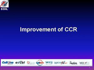 BSNL Improvement of CCR 1 Improvement of CCR