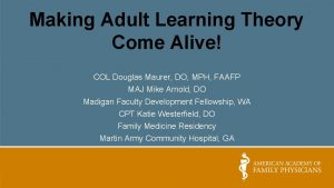 Making Adult Learning Theory Come Alive COL Douglas