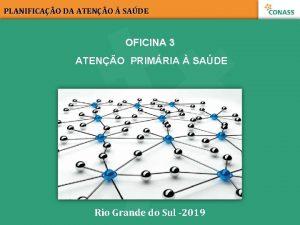 PLANIFICAO DA ATENO SADE OFICINA 3 ATENO PRIMRIA