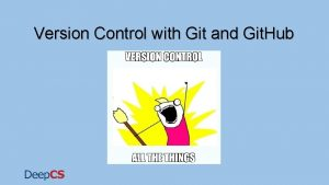 Version Control with Git and Git Hub Whats