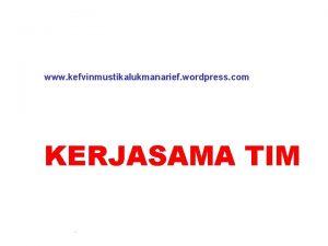 www kefvinmustikalukmanarief wordpress com KERJASAMA TIM Kerjasama Tim