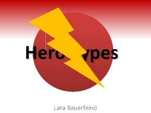 Hero Types Lara Bauerfeind Captain America Romantic Hero