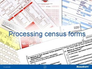 Processing census forms Read Soft 2004 Read Soft