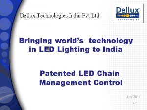 Dellux Technologies India Pvt Ltd Bringing worlds technology
