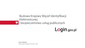 Budowa Krajowy Wze Identyfikacji Elektronicznej i bezpieczestwo usug