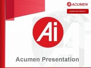 DOWNLOAD PRICELIST Acumen Presentation 2 About Acumen What