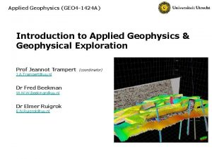 Applied Geophysics GEO 4 1424 A Introduction to