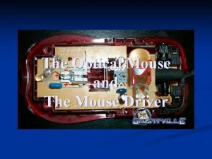 The Optical Mouse and The Mouse Driver Overview