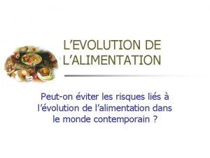 LEVOLUTION DE LALIMENTATION Peuton viter les risques lis