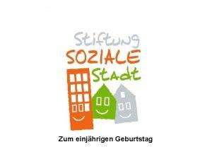 Zum einjhrigen Geburtstag Stiftung Soziale Stadt Abenteuerspielplatz Scharnhorst