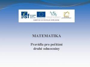 MATEMATIKA Pravidla pro potn druh odmocniny Nzev projektu