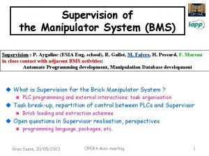 Supervision of the Manipulator System BMS Supervision P