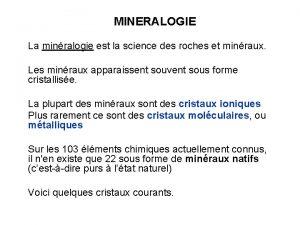 MINERALOGIE La minralogie est la science des roches