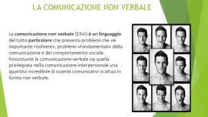 LA COMUNICAZIONE NON VERBALE La comunicazione non verbale