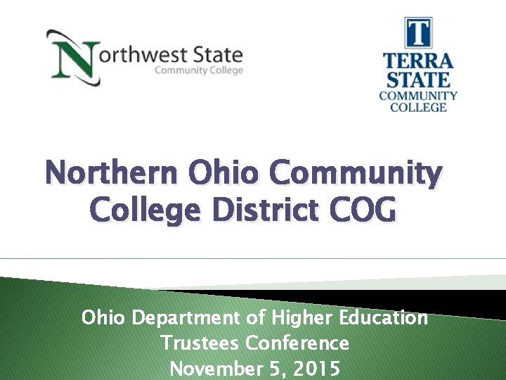Northern Ohio Community College District COG Ohio Department