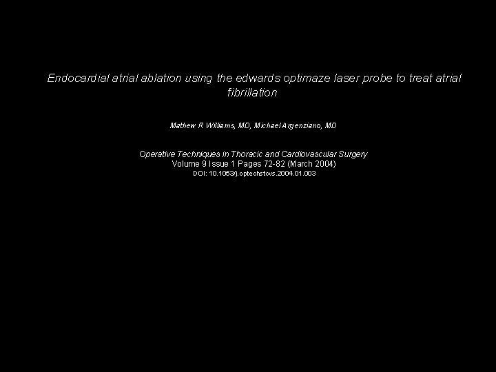 Endocardial atrial ablation using the edwards optimaze laser