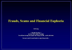 Frauds Scams and Financial Euphoria Jack Lang Health