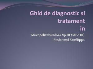 Ghid de diagnostic si tratament in Mucopolizaharidoza tip