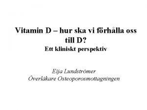 Vitamin D hur ska vi frhlla oss till