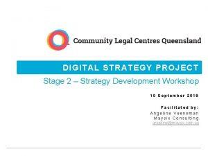 DIGITAL STRATEGY PROJECT Stage 2 Strategy Development Workshop