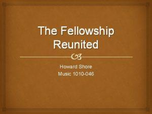 The Fellowship Reunited Howard Shore Music 1010 046