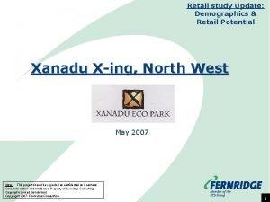 Retail study Update Demographics Retail Potential Xanadu Xing