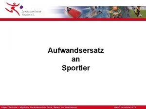 Aufwandsersatz an Sportler Edgar Oberlnder Mitglied im Landesausschuss