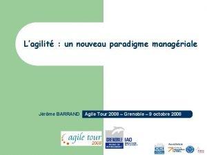Lagilit un nouveau paradigme managriale Jrme BARRAND Agile