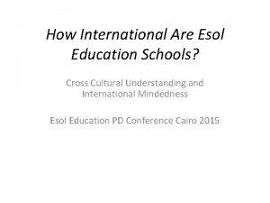 How International Are Esol Education Schools Cross Cultural