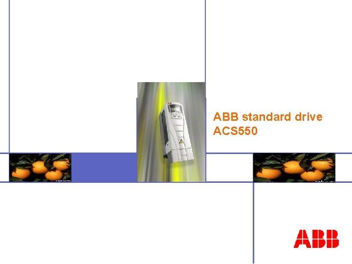ABB standard drive ACS 550 ACS 550 Training