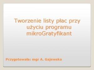 Tworzenie listy pac przy uyciu programu mikro Gratyfikant