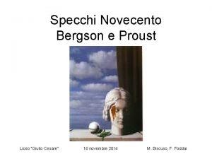 Specchi Novecento Bergson e Proust Liceo Giulio Cesare
