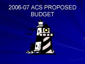 2006 07 ACS PROPOSED BUDGET BUDGET HEARING ANNUAL