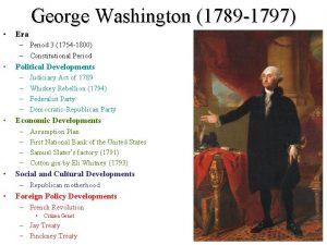 George Washington 1789 1797 Era Period 3 1754